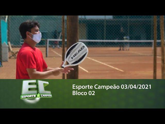 Esporte Campeão 03/04/2021 - Bloco 02