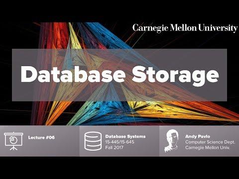 CMU Database Systems - 06 Database Storage (Fall 2017)