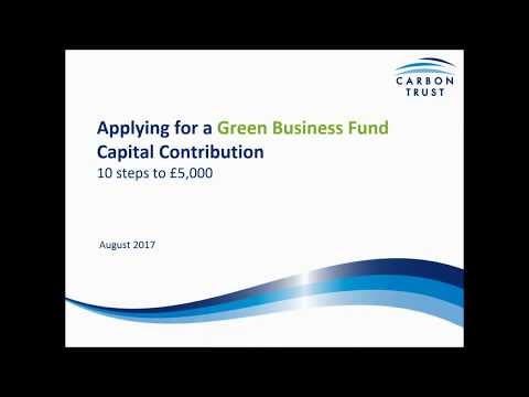 Applying for a Carbon Trust Green Business Fund Capital Contribution