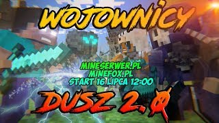 Wojownicy Dusz 2.0 - Nowe Edycja! Ruszamy!!! MineFox.pl