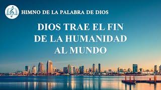 Canción cristiana | Dios trae el fin de la humanidad al mundo
