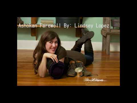 Lindsey Lopez - Ashokan Farewell Ft Tracy And Hannah Bradshaw