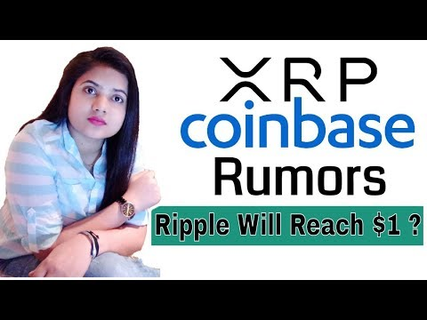 XRP Listed on Coinbase ? Will Ripple Reach $1 ?