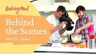 Behind the scenes of Baking Mad with Eric Lanlard