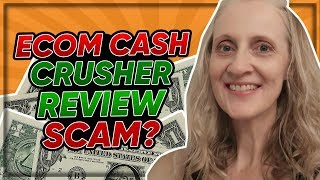 Ecom Cash Crusher Review - Clickbank Product Scam Or Legit?