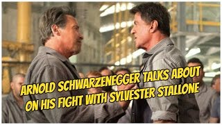 Arnold schwarzenegger talks about on his fight with Sylvester stallone