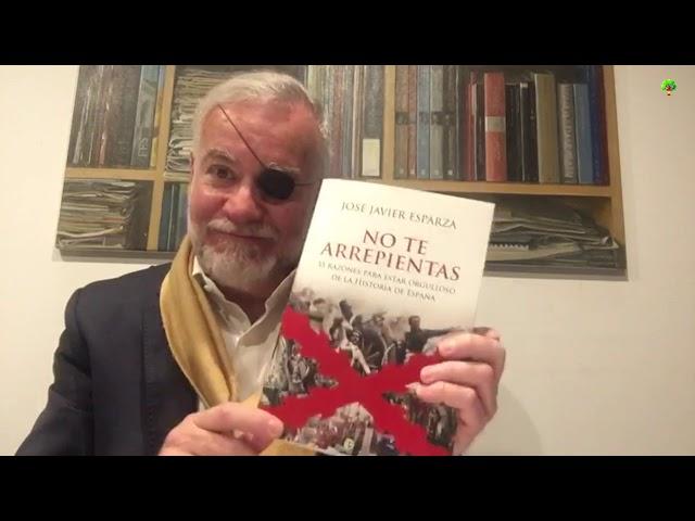 José Javier Esparza. No te arrepientas: 35 razones para estar orgulloso de la Historia de España