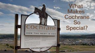 """What Makes Cochrane So Special""  Debbie Leah Cochrane Realtor   (403) 437-2290"