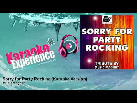 Music Magnet - Sorry for Party Rocking - Karaoke Version