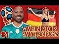 Meine TOP Fußball WM SONGS 2018 (Teil 1)