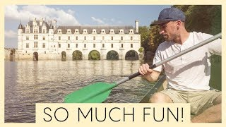 CANOEING UNDER A FRENCH CASTLE! & Loving the Loire Valley