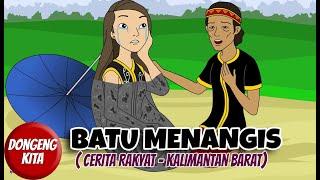 Batu Menangis ~ Cerita Rakyat Kalimantan Barat | Dongeng Kita
