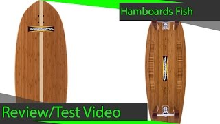 Hamboards Fish Review