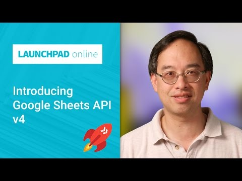 launchpad-online:-introducing-the-google-sheets-api-v4