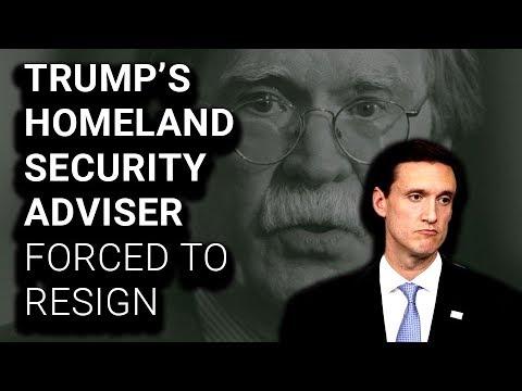 Trump Homeland Security Adviser Forced to Resign