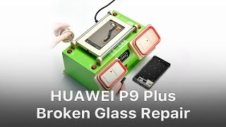HUAWEI P9 Plus Broken Glass Screen Repair