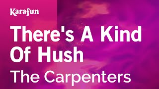Karaoke There's A Kind Of Hush - The Carpenters *