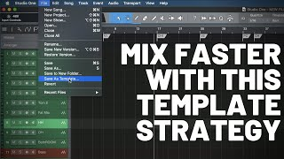 Mix Faster With This Template Strategy
