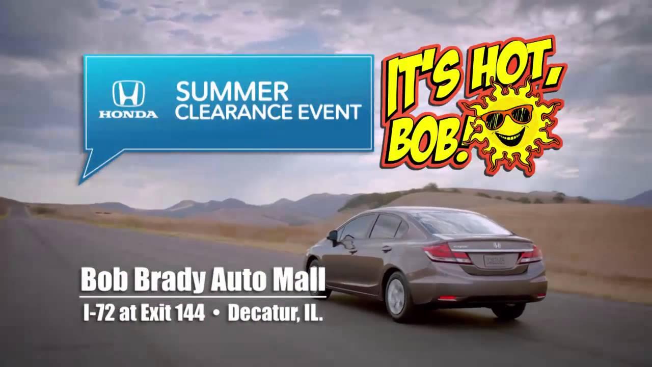 it 39 s hot bob summer sales event honda bob brady auto mall decatur il youtube. Black Bedroom Furniture Sets. Home Design Ideas