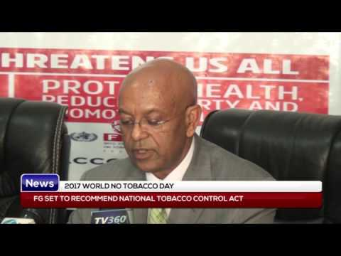 2017 WORLD TOBACCO DAY: FG set to recommend National Tobacco Control Act