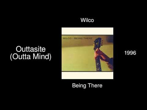 Wilco - Outtasite (Outta Mind) - Being There [1996] mp3