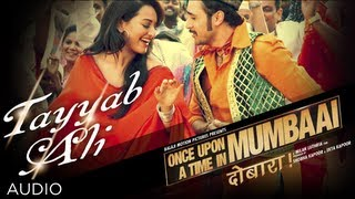 Song: tayyab ali singer: javed music recreated and re-recorded: anupam amod movie: once upon a time in mumbaai dobara label: t-series buy from itun...