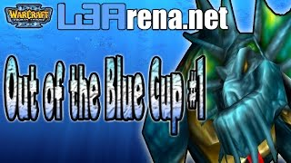 Warcraft 3 - Out of the Blue Cup #1