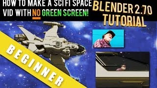 How To Make A Scifi movie With No Green Screen Blender 2.70 Tutorial