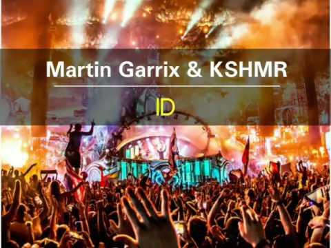 Martin Garrix & KSHMR - ID