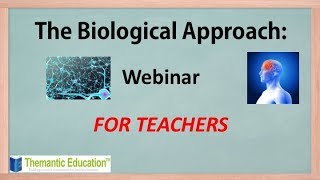 Biological Approach Webinar (IB Psychology) - For Teachers