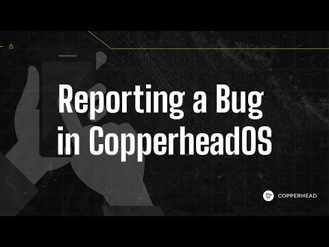 Reporting a Bug in CopperheadOS