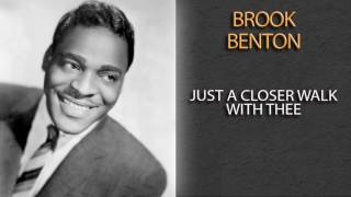 BROOK BENTON - JUST A CLOSER WALK WITH THEE