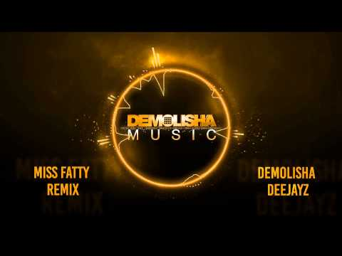 Million Stylez - MISS FATTY (Demolisha Remix)