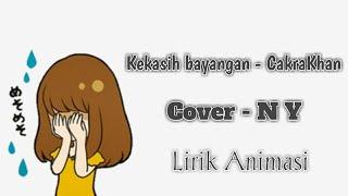 Lirik lagu Kekasih bayangan - Cakra Khan || Animasi Lirik Lagu