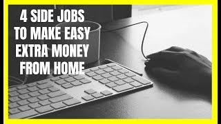 4 Side Jobs to Make Easy Extra Money from Home