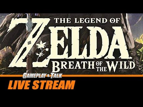 Gameplay and Talk Live Stream - Legend of Zelda: Breath of the Wild (Nintendo Wii U)