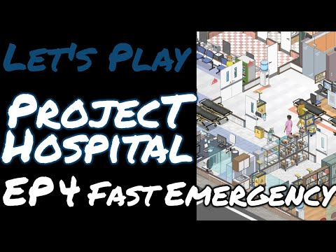 Project Hospital | FAST Emergency | EP4 Let's Play Gameplay |