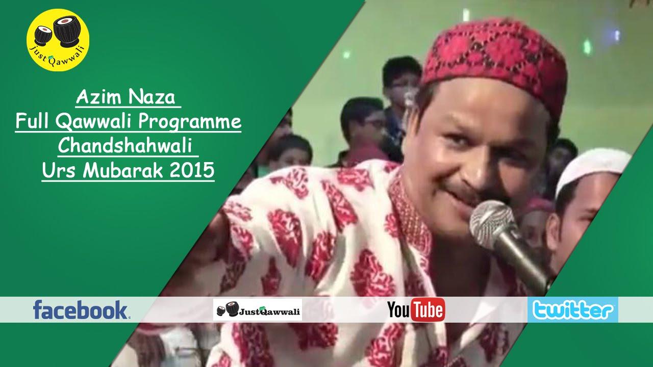 azim naza full qawwali programme l chandshahwali urs mubarak 2015 youtube