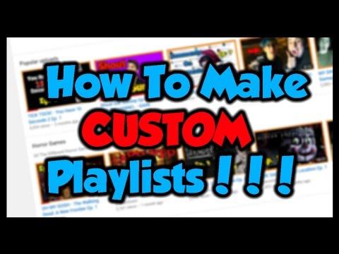 How To Make Custom YouTube Playlists