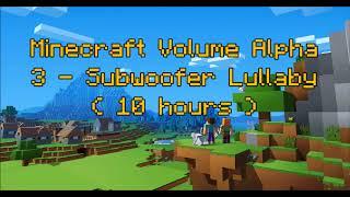 C418 - Subwoofer Lullaby ( Minecraft Volume Alpha 3 ) ( Hal 1 ) ( 10 hours )