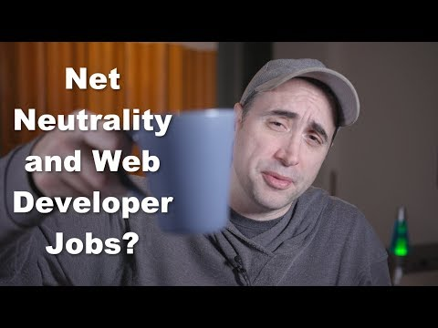 Will Net Neutrality HURT Web Developer Jobs?