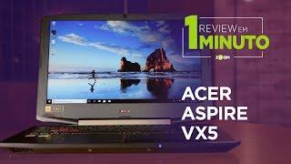 Notebook Gamer Acer Aspire VX5 V1 - ANÁLISE | REVIEW EM 1 MINUTO - ZOOM