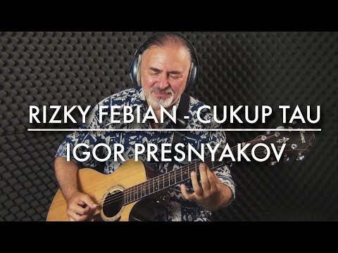 Rizky Febian | Cukup Tau | Fingerstyle Guitar
