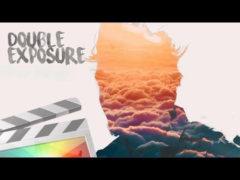 Double Exposure Tutorial - Final Cut Pro X