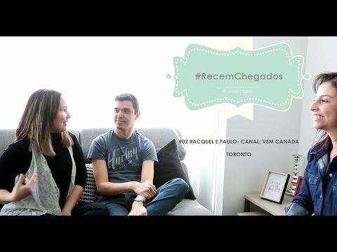 #RecemChegados [RACQUEL E PAULO - CANAL: VEM CANADA - TORONTO] #02