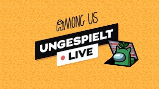 AMONG US + #ungeklickt🔴 LIVE