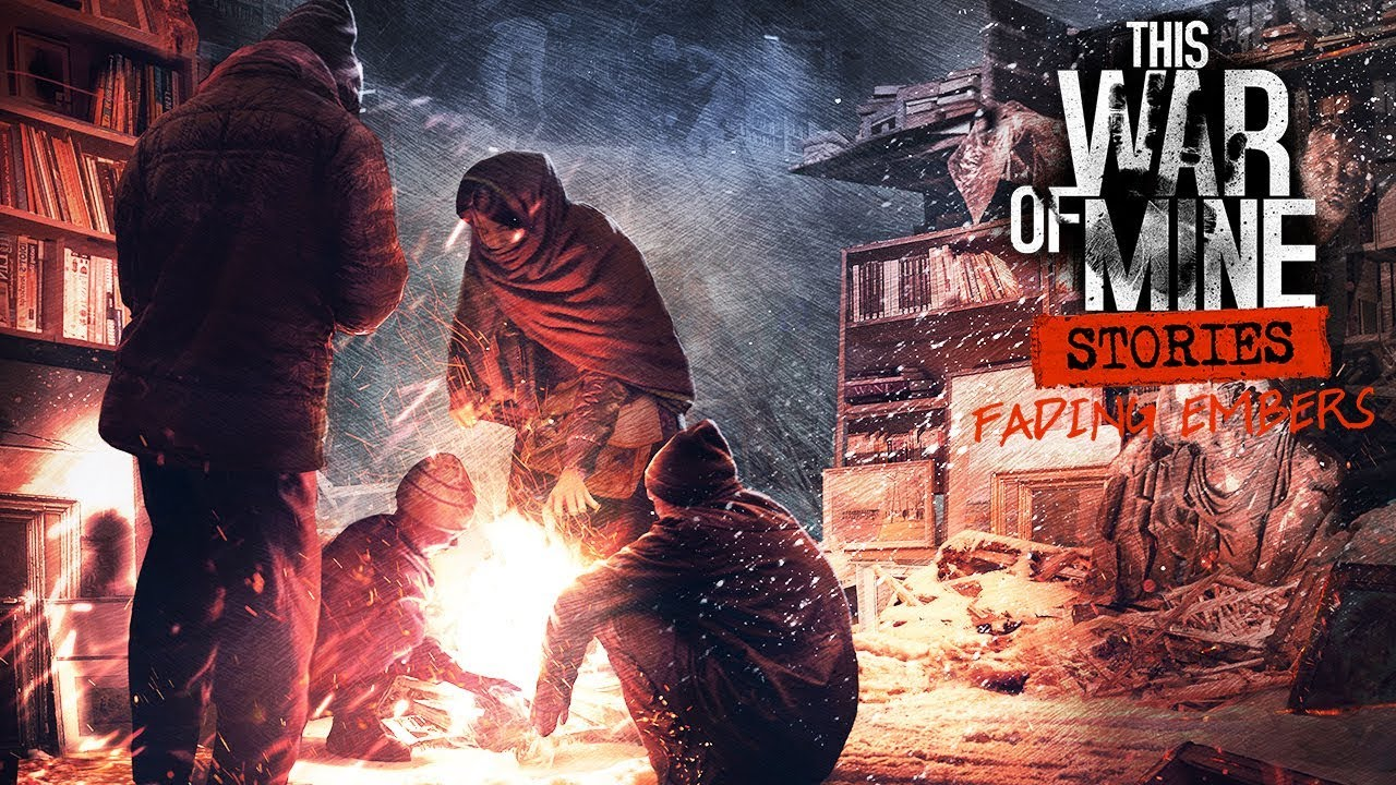 This War Of Mine Stories Fading Embers Part 1 Gameplay Pc Youtube