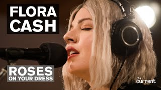 Flora Cash - Roses on Your Dress (Live at The Current)