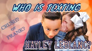 Who Is Texting Hayley LeBlanc? Crush? or Prank? Part 2
