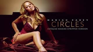Mariah Carey - Circles (Stripped Version)